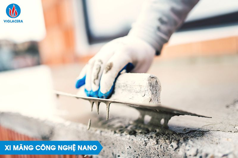 Xi măng công nghệ Nano với độ bền, cứng vượt trội